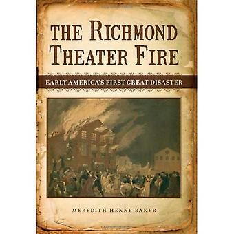 Richmond Theater Fire, The: Early America's First Great Disaster