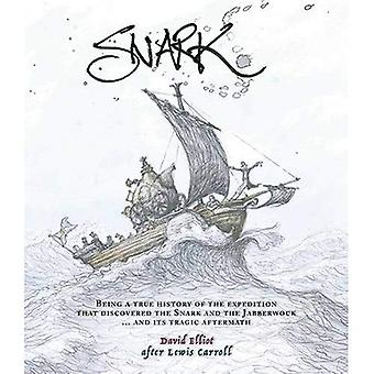 Snark: Being a True History of the Expedition That Discovered the Snark & the Jabberwock & its Tragic Aftermath
