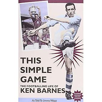 This Simple Game: The Footballing Life of Ken Barnes