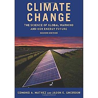 Klimaændringer: Videnskaben om Global opvarmning og vores Energy Future