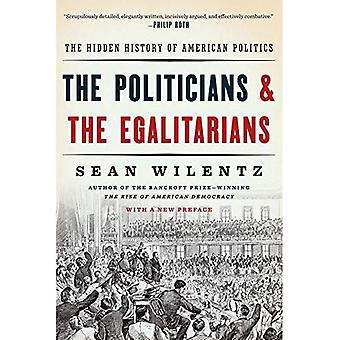 De politici en de egalisten: de verborgen geschiedenis van de Amerikaanse politiek