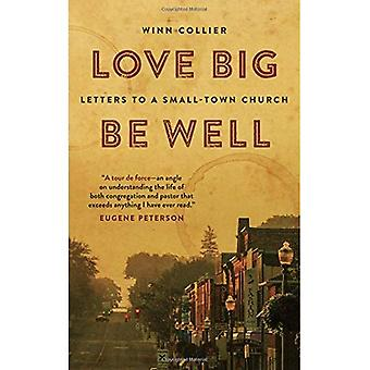 Love Big, Be Well: Letters� to a Small-Town Church