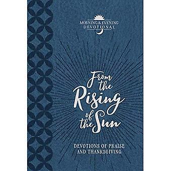 Från solens uppgång: andakt av lovprisning och tacksägelse: en morgon & kväll Devotional