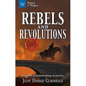Rebels & Revolutions: Real Tales of Radical Change in� America (Mystery and Mayhem)