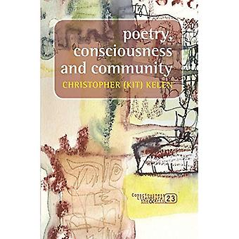 Poetry, Consciousness and Community (Consciousness, Literature & the Arts S.)