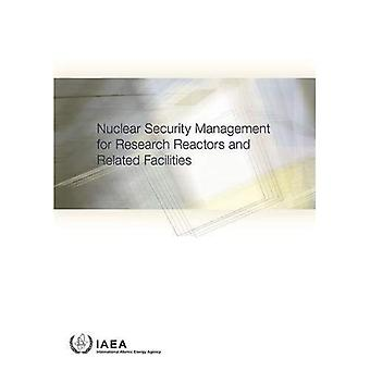 Nuclear Security Management for Research Reactors and Related Facilities