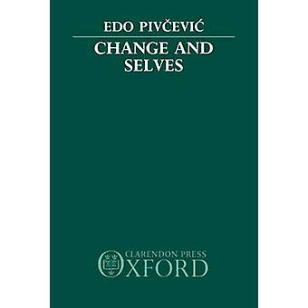 Change and Selves by Pivcevic & EDO