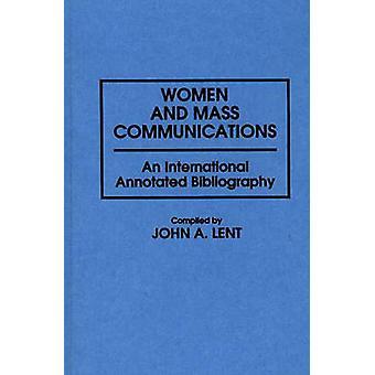 Women and Mass Communications An International Annotated Bibliography by Lent & John A.