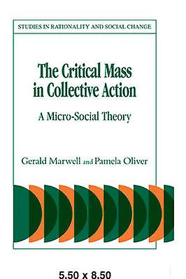 The Critical Mass in Collective Action by Oliver & Pamela