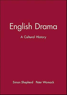 English Drama  A Cultural History by SHEPHERD