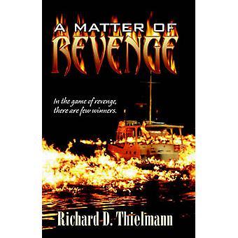 Une question de vengeance de Thielmann & Richard & D.