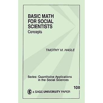 Basic Math for Social Scientists Concepts by Hagle & Timothy M.