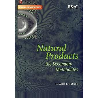 Natural Products The Secondary Metabolites by Abel & E W