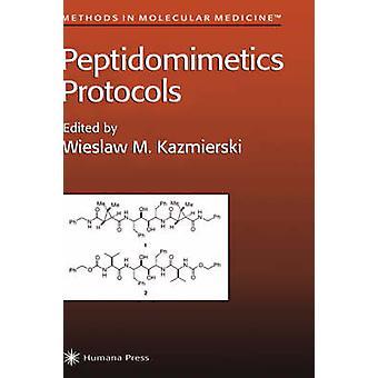 Peptidomimetics Protocols by Kazmierski & Wieslaw M.