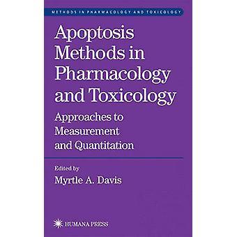 Méthodes de l'apoptose en pharmacologie et toxicologie méthodes mesure et Quantification par A. Davis & Myrtle