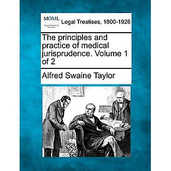 The principles and practice of medical jurisprudence. Volume 1 of 2 by Taylor & Alfred Swaine
