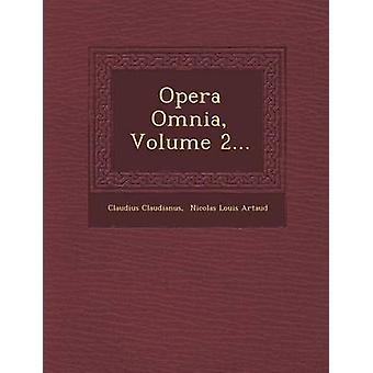 Opera Omnia Volume 2... by Claudianus & Claudius