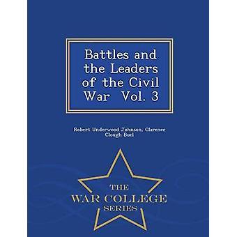 Schlachten und den Führern der Bürgerkrieg Vol. 3 War College-Serie von Johnson & Robert Underwood
