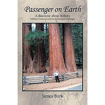 Passenger on Earth A Discourse about Realities Political Financial and Environmental Challenges by Burk & James
