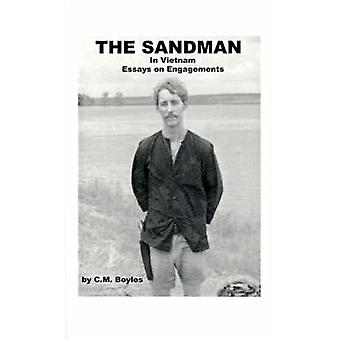 The Sandman in Viet Nam Essays on Engagements by Boyles & C. M.