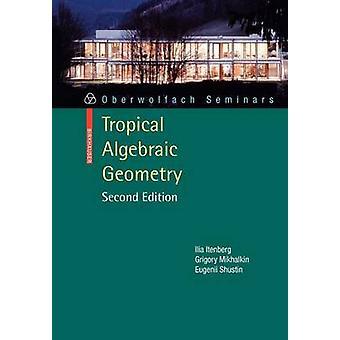 Tropical Algebraic Geometry by Itenberg & Ilia