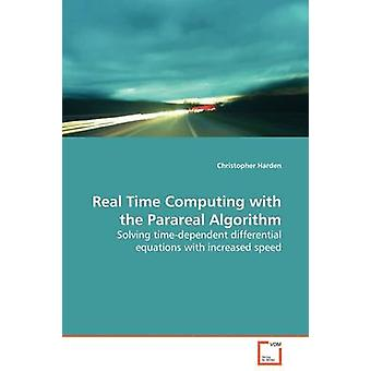 Real Time Computing with the Parareal Algorithm by Harden & Christopher