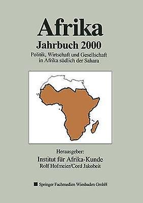 Afrika Jahrbuch 2000 Politik Wirtschaft Und Gesellschaft in Afrika Sudlich Der Sahara by Hofmeier & Rolf