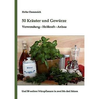 50 Kruter Und Gewrze durch & Heike Dommnich