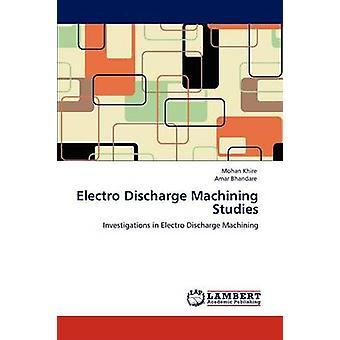 Electro ansvarsfrihet bearbetning studier av Khire & Mohan