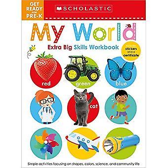 Bereiten Sie sich auf Pre-K Extra Big Skills Arbeitsbuch vor: My World (Scholastic Early Learners)