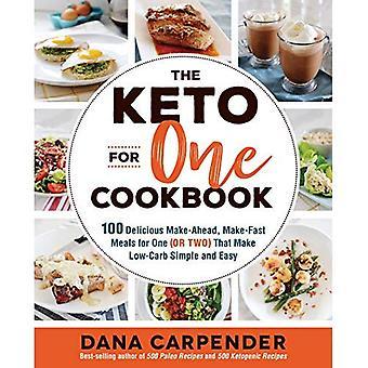 Le keto pour un livre de recettes: 100 délicieux make-Ahead, faire-Fast repas pour un (ou deux) qui font LOW-CARB simple et facile