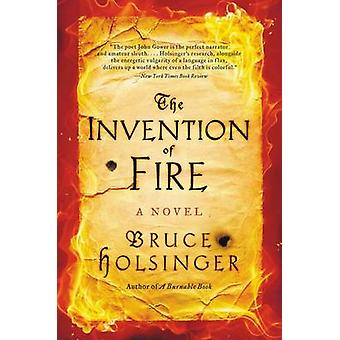 The Invention of Fire by Bruce Holsinger - 9780062356468 Book