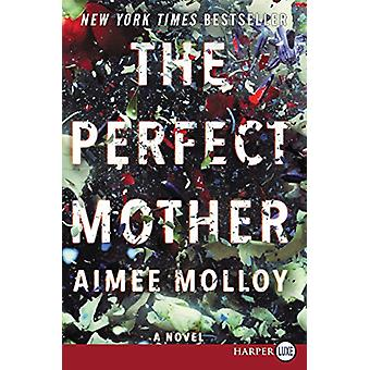 The Perfect Mother by Aimee Molloy - 9780062845856 Book