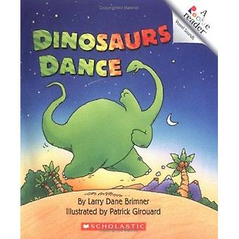 Dinosaurs Dance by Larry Dane Brimner - Dana Meachen Rau - Patrick Gi