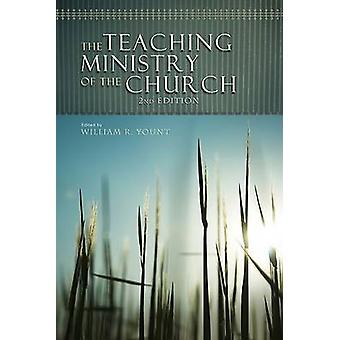 The Teaching Ministry of the Church (2nd) by William R Yount - 978080