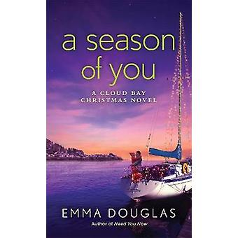 A Season of You - A Cloud Bay Christmas by Emma Douglas - 978125011100