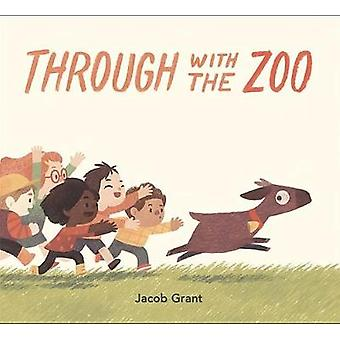 Through with the Zoo by Jacob Grant - 9781250108142 Book