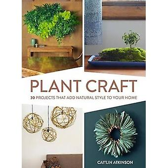 Plant Craft by Caitlin Atkinson - 9781604696493 Book