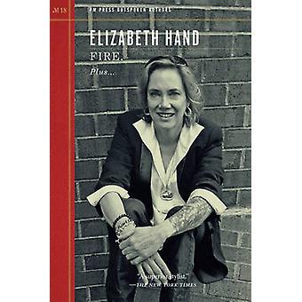 Fire. by Elizabeth Hand - 9781629632346 Book