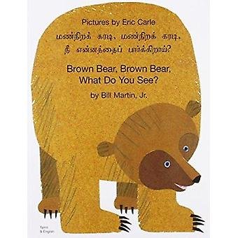 Brown Bear - Brown Bear - What Do You See? In Tamil and English by Bi