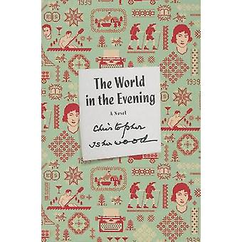 The World in the Evening by Christopher Isherwood - 9780374533816 Book