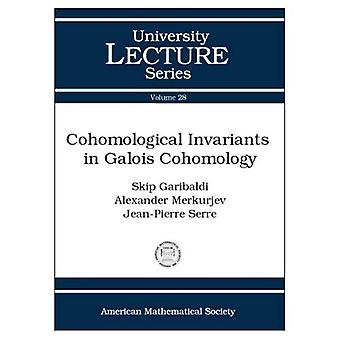 Cohomological Invariants in Galois Cohomology (University Lecture Series)