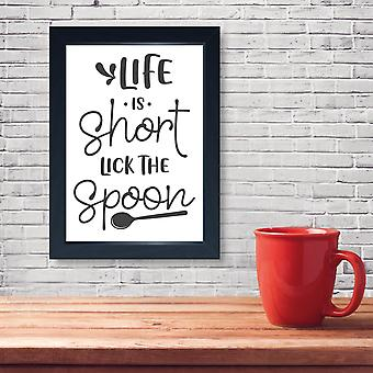 Life Is Short Lick The Spoon, Quality Framed Print - Home Kitchen Bake Cook Cafe