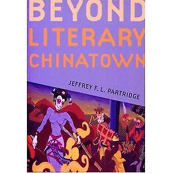 Bortom litterära Chinatown (amerikansk etniska & kulturella studier) (en McLellan bok)