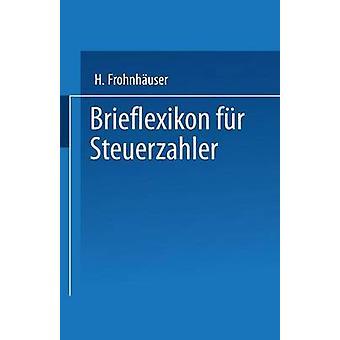 Brieflexikon Fur Steuerzahler by Frohnhauser & Hermann