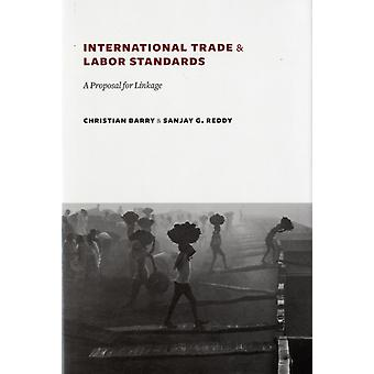 International Trade And Labor Standards by Barry Dr. Christian Reddy Sanjay G.