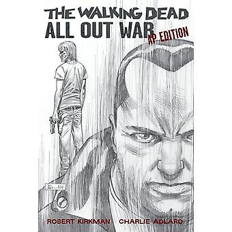 The Walking Dead: All Out War Artist's Proof Edition (Hardcover) by Kirkman Robert