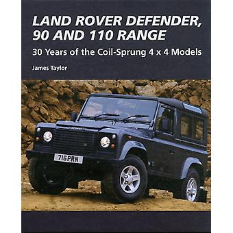 Land Rover Defender 90 and 110 Range: 30 Years of the Coil-Sprung 4x4 Models (Crowood Autoclassics) (Hardcover) by Taylor James