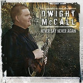 Dwight McCall - Never Say Never Again [CD] USA import