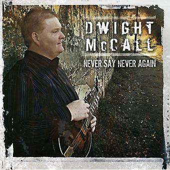 Dwight McCall - aldrig sige aldrig igen [CD] USA importerer